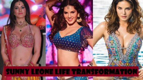 SUNNY LEONE LIFE TRANSFORMATION